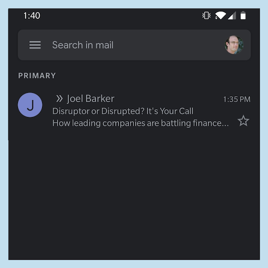 "Email window. ""Disruptor or Disrupted? It's Your Call. How leading companies are battling finance..."